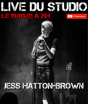 JESS HATTON BROWN – LIVE DU STUDIO du 19/03/2021